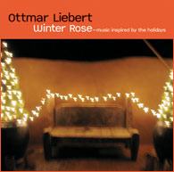 Ottmar Liebert - Winter Rose [SSRI (Spiral Subwave Records International) ] 2005