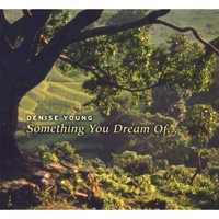 Denise Young - Something You Dream Of [Dancing Horses Music 2198] 2007