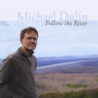 Michael Dulin - Follow the River [Equity Digital ED-3007] 2008
