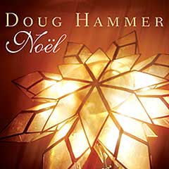 Doug Hammer - Noël [Dreamworld Productions 884501066297] 2008
