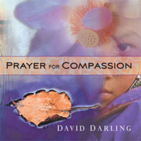 David Darling - Prayer for Compassion [Wind Over the Earth WE2340] 2009