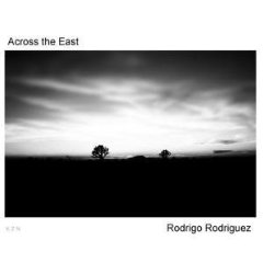 Rodrigo Rodríguez - Across the East [Kazane Records (KZN) Records ] 2007