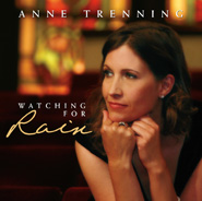 Anne Trenning - Watching For Rain [Shadetree Records 26392] 2009