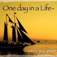 Bill Wren - One Day in a Life [Self Released ] 2008