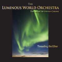 The Luminous World Orchestra - Threading the Ether [Brahmasong Records BRMA00003] 2009