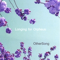 Longing for Orpheus - Othersong [Self Released LFO 020] 2009