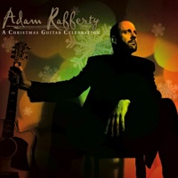 Adam Rafferty - A Christmas Guitar Celebration [Crescent Ridge Publising CRP-102] 2010