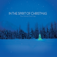 Chuck Cape - In the Spirit of Christmas [Self Released ] 2010