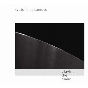 Ryuichi Sakamoto - Playing the piano / Out Of Noise [Decca Records-Universal Music 2717100] 2009