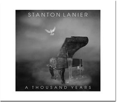Stanton Lanier - A Thousand Years [Music to Light the World ] 2011