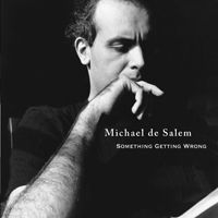 Michael de Salem - Something Getting Wrong [Michael de Salem Music MDS 1523] 2011