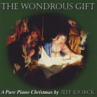 Jeff Bjorck - The Wondrous Gift: A Pure Piano Christmas [Pure Piano Music ] 2010