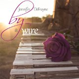Jennifer DeFrayne - By a Wire [Little Hartley Music LHM701] 2014