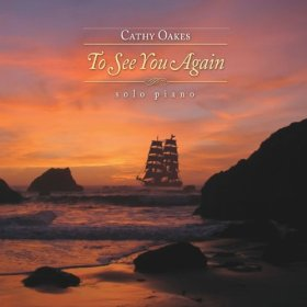 Cathy Oakes - To See You Again [Sierra Keys Music 884501976053] 2013