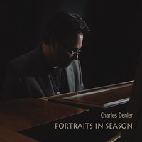 Charles Denler - Portraits In Season [Grumpy Monkey Music ] 2015