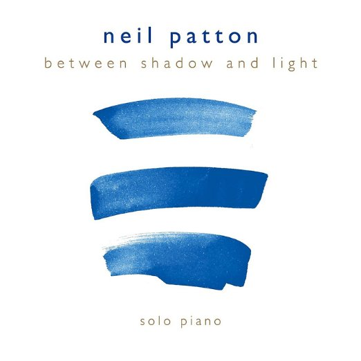 Neil Patton - Between Shadow and Light [Self Released ] 2015