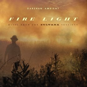Darshan Ambient - Fire Light: Music from the Sultana Sessions [Spotted Peccary Music SPM-2404] 2016
