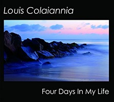 Louis Colaiannia - Four Days in My Life [Self Released ] 2016