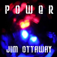Jim Ottaway - Power [Self-Released GR-7] 2013