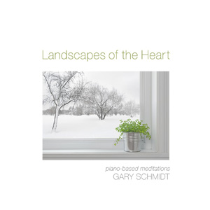 Gary Schmidt - Landscapes Of The Heart [Self Released ] 2016