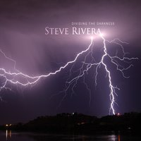 Steve Rivera - Dividing the Darkness [Self Released ] 2015