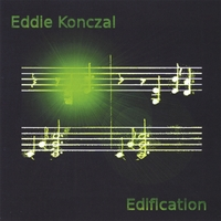 Eddie Konczal - Edification [Self Released ]
