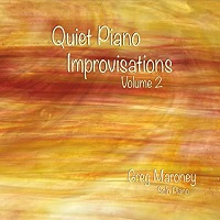 Greg Maroney - Quiet Piano Improvisations, Volume 2 [Greg Maroney Music LLC ] 2017