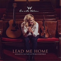 Camille Nelson - Lead Me Home [Stone Angel Music ] 2017
