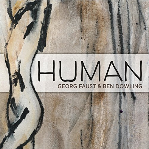 Georg Faust - Human [Visionsound Innovative Arts VSND1601] 2016