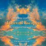 Merrill Collins - Ethereal Escapes: Echappees Etheriques II [Spiraling Music SMC-CD001006] 2017