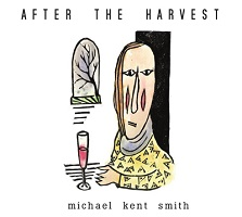Michael Kent Smith - After the Harvest [Heart Dance Records HDR201723] 2017
