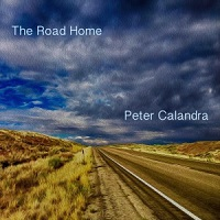 Peter Calandra - The Road Home [Self Released PCM 0717] 2017