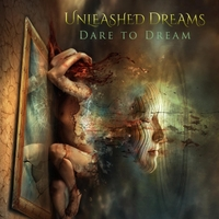 Unleashed Dreams - Dare To Dream [Self Released ] 2017