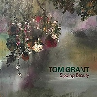 Tom Grant - Sipping Beauty [nu-Wrinkle Records NWRI55513] 2017