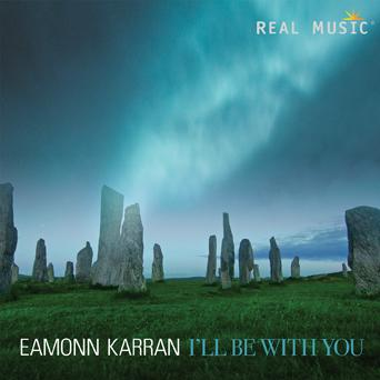 Eamonn Karran - I'll Be With You [Real Music RM8184] 2018