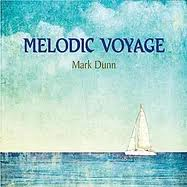 Mark Dunn - Melodic Voyage [Music For The New Age Records ] 2018