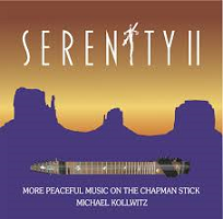 Michael Kollwitz - Serenity II: More Peaceful Music on the Chapman Stick [Self Released ] 2018