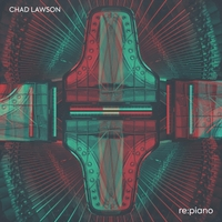 Chad Lawson - Re:Piano [Hillset Records ] 2018