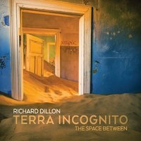 Richard Dillon - Terra Incognito: The Space Between [Self Released ] 2018