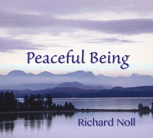 Richard Noll - Peaceful Being [Singing Heart Productions SHP6000] 2018