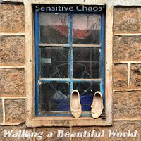 Sensitive Chaos - Walking a Beautiful World [Subsequent Records SR008-02] 2018