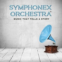 Symphonex Orchestra - Music That Tells A Story [Music With No Expiration® ] 2018
