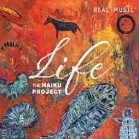 Haiku (The Haiku Project) - Life [Real Music RM7275] 2018