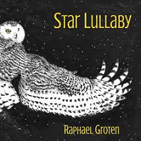 Raphael Groten - Star Lullaby [Self Released ] 2019